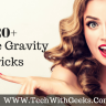 20+ Hidden Tricks of Google Gravity
