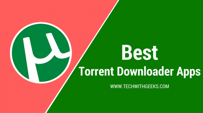 Top Best Torrent Downloader Apps For Android Smartphone 2017