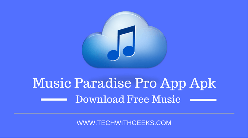 Music Paradise Pro App Apk