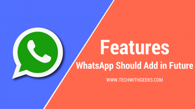 5 Features WhatsApp Should Add in Future!