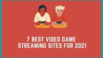 Best Video Game Streaming Sites