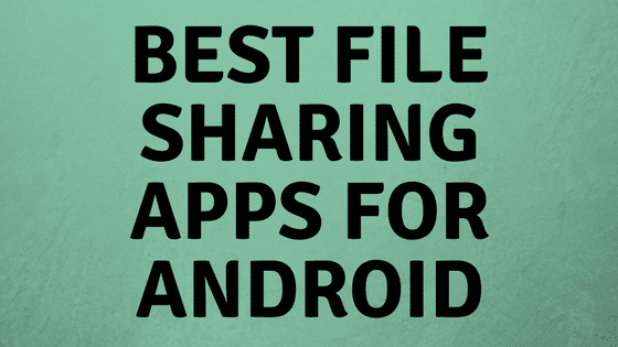 Top five file sharing apps for Android [INFOGRAPHIC]