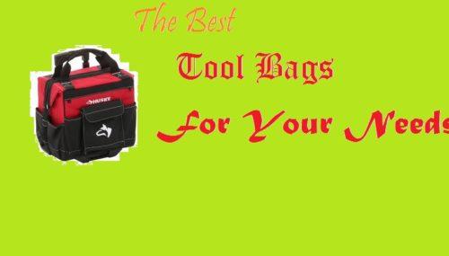 Best Tool Bags – An Insight