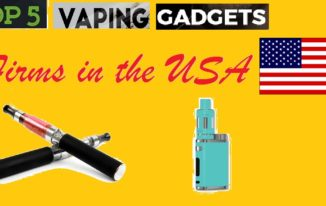 The Top Five Vaping Gadgets Firms in The USA