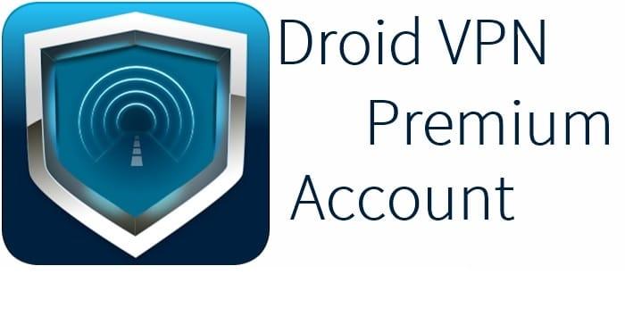 droidvpn premium account apk